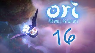 Ori and the Will of the Wisps - Прохождение игры на русском [#16] | PC