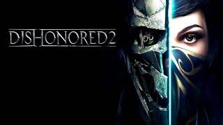 [Dishonored 2] [PS4 PRO] [Полное прохождение] [Часть 2]
