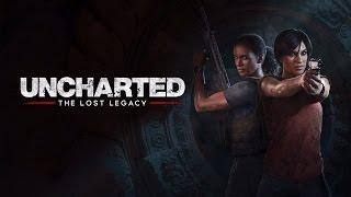 Uncharted: The Lost Legacy | ГЕЙМПЛЕЙ (на русском)