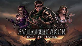 ●СТРИМ НОВИНКИ Swordbreaker: Back to The Castle● NEW Walkthrough Swordbreaker: Back to The Castle●