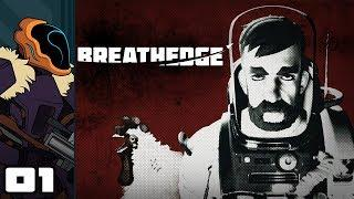 Let's Play Breathedge - PC Gameplay Part 1 - Dystopic Russian Spacenautica!