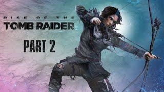 Rise of the Tomb Raider Walkthrough Part 2 -  (Let's Play Gameplay NO Commentary)